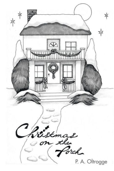 Cover Art for Christmas on the Porch, by P.A. Oltrogge